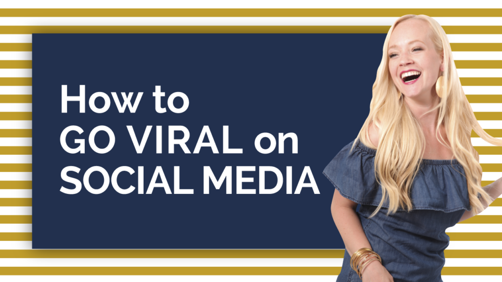 How To Go Viral On Social Media