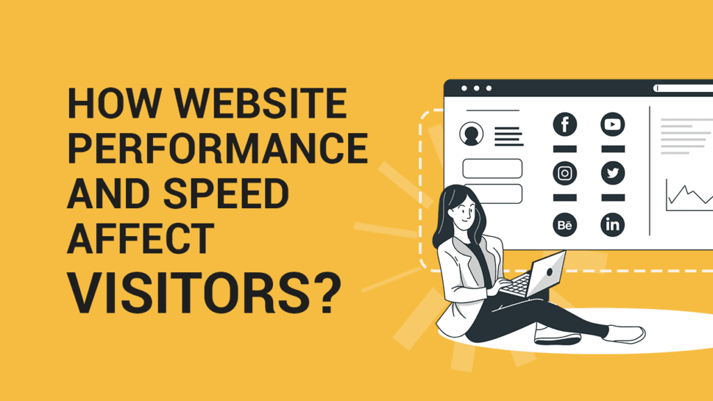 Website Performance & Speed and How It Affects Visitors