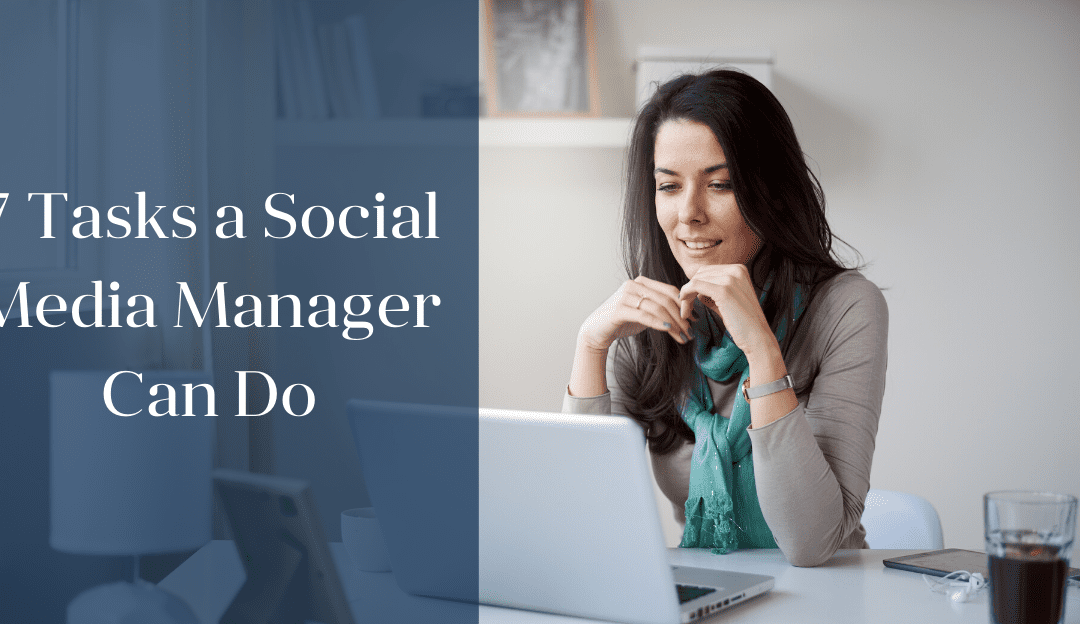 7 Tasks a Social Media Manager Can Do