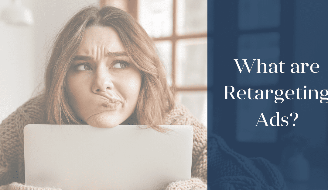 What are Retargeting Ads?